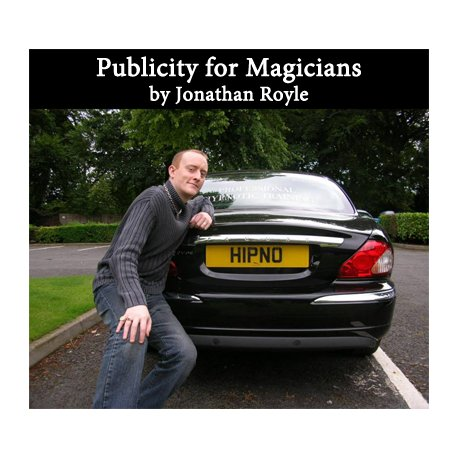 Publicity for Magicians BY Jonathan Royle (Download)